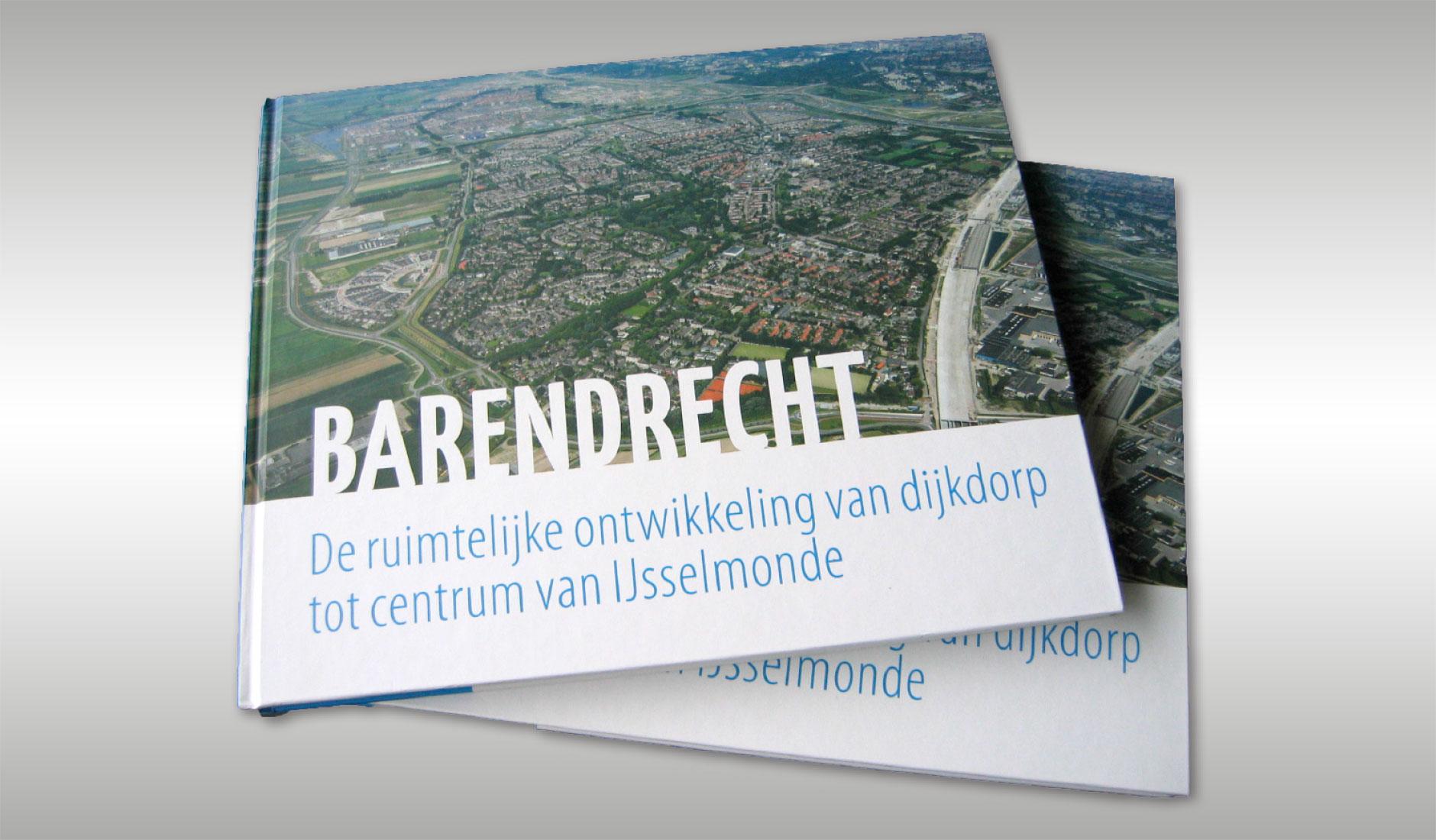 """Ontwerp boekomslag: """"Barendrecht, De ruimtelijke ontwikkeling van dijkdorp tot centrum van IJsselmonde"""""""